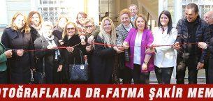 FOTOĞRAFLARLA DR.FATMA ŞAKİR MEMİK