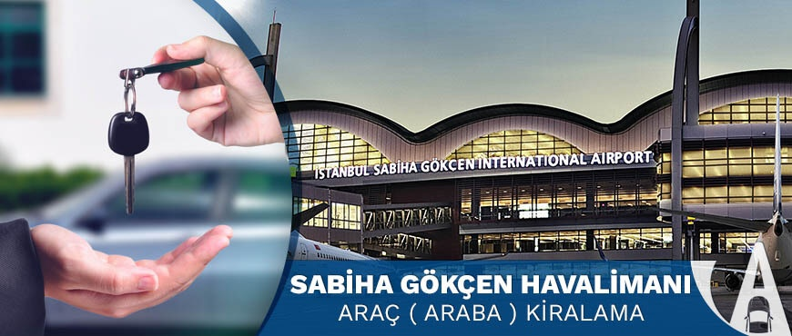 İstanbul Sabiha Gökçen Havalimanı Araç Kiralama Hizmeti | www.adorenty.com