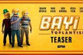 Bayi Toplantısı Filminin ilk fragmanı yayınlandı
